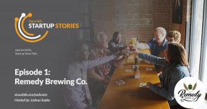 Startup Stories S2 EP1 with Remedy Brewing company in Sioux Falls, SD
