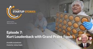 Grand Prairie Foods is on Sioux Falls Startup Stories Podcast