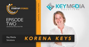Korena Keys with Key Media Solutions Podcast Interview - Episode Two Sioux Falls Startup Stories